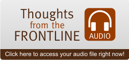 Thoughts from the Frontline - Click here to access your audio file right now!