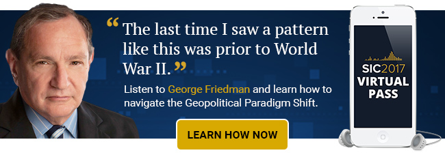 Listen to George Friedman and learn how to navigate the Geopolitical Paradigm Shift.
