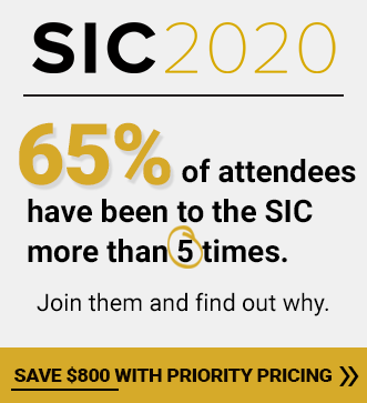65% of attendees have been to the SIC more than 5 times. Save $800 with priority pricing.