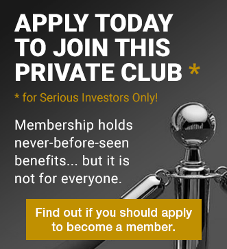 Apply Today to Join This Private Club (for Serious Investors Only!)