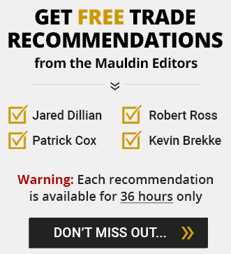 Get Free Trade Recommendations from the Mauldin Editors