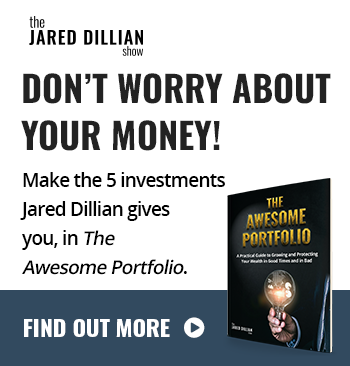 Don't worry about your money! Make the 5 investments Jared Dillian gives you, in The Awesome Portfolio.