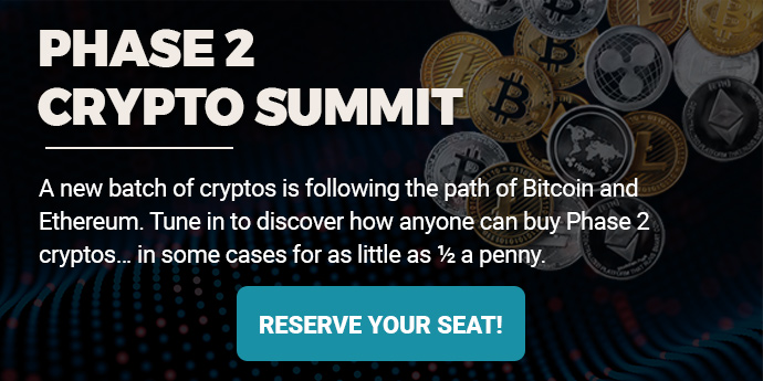 Phase 2 Crypto Summit - A new batch of cryptos is following the path of Bitcoin and Etherium. Tune in to discover how anyone can buy Phase 2 cryptos.