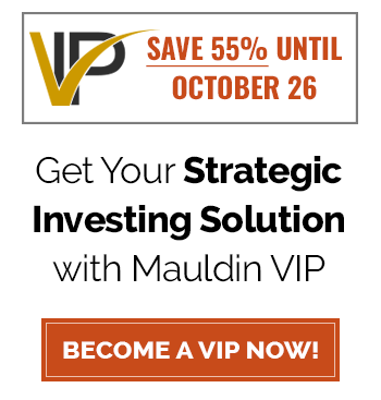 Save 69% until October - Get your Strategic Investing Solution with Mauldin VIP